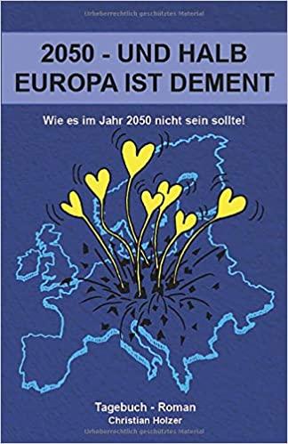 Buchcover zeigt auf blauem Hintergrund die hellblau skizzierten Grenzen Europas. In der Mitte wachsen einige gelbe Herzen wie Bäume. Oben der Buchtitel, unten der Name des Autors.